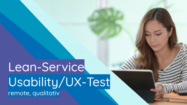 Qualitativer remote Usability/UX-Test (Lean-Service)